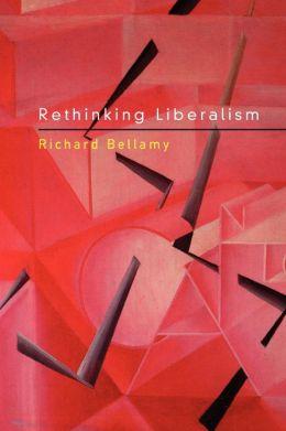 Rethinking Liberalism