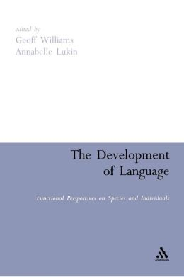 The Development of Language: Functional Perspectives on Species and Individuals
