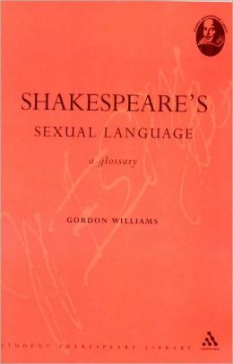 Shakespeare's Sexual Language: A Glossary