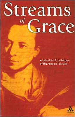 Streams of Grace: A Selection of the Letters of the Abbe de Tourville