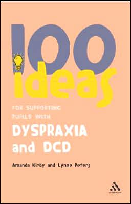 100 Ideas for Supporting Pupils with Dyspraxia and DDC