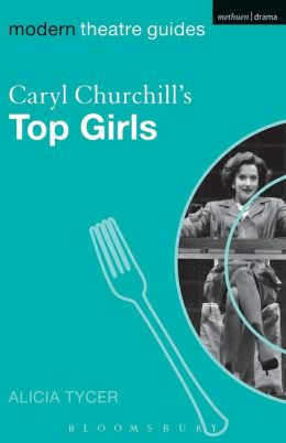 Caryl Churchills Top Girls