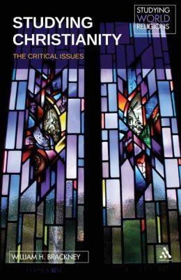 Studying Christianity: The Critical Issues