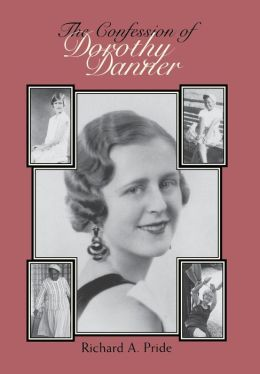 The Confession of Dorothy Danner: Telling a Life Story