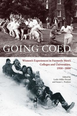 Going Coed: Women's Experiences in Formerly Men's Colleges and Universities, 1950-2000