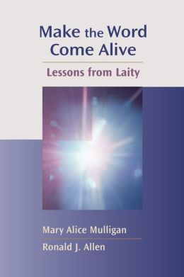 Make the Word Come Alive: Lessons from Laity