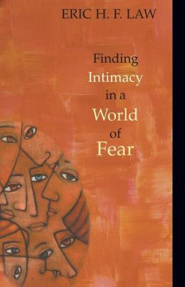 Finding Intimacy in a World of Fear