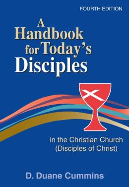 A Handbook for today's Disciples in the Christian Church (Disciples ofChrist) Fourth Edition