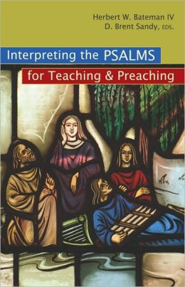 Interpreting the Psalms for Teaching and Preaching