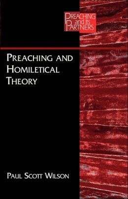 Preaching and Homiletical Theory