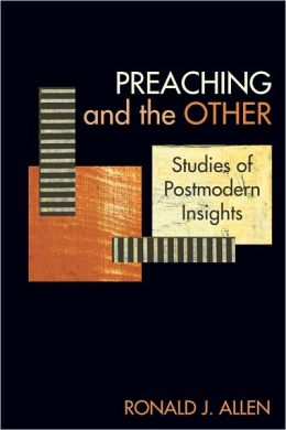Preaching and the Other: Studies of Postmodern Insights