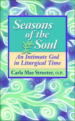 Seasons of the Soul: An Intimate God in Liturgical Times