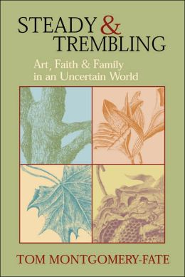 Steady and Trembling: Art, Faith, and Family in an Uncertain World