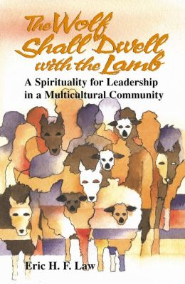 The Wolf Shall Dwell with the Lamb: A Spirituality for Leadership in a Multiculutural Community