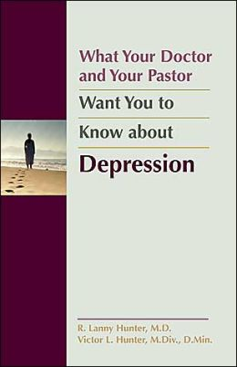 What Your Doctor and Your Pastor Want You to Know about Depression