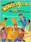 Best of Wonderscience: Elementary Science Activities, Volume I