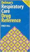 Delmar's Respiratory Care Drug Reference