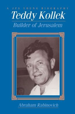 Teddy Kollek: Builder of Jerusalem