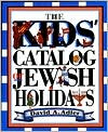 The Kids' Catalog of Jewish Holidays