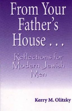From Your Father's House: Reflections for Modern Jewish Men