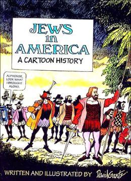 Jews in America: A Cartoon History
