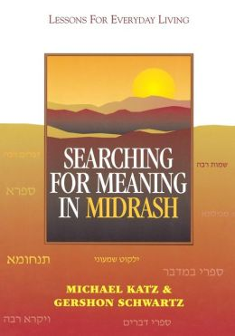 Searching for Meaning in Midrash: Lessons for Everyday Living