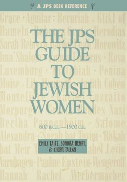 JPS Guide to Jewish Women: 600 b.c.e.-1900c.e.