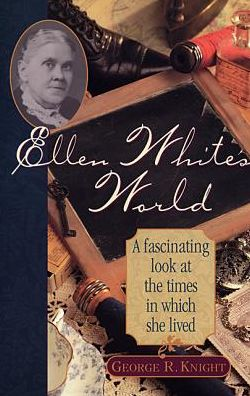 Ellen White's World