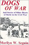 Dogs of War--and Stories of Other Beasts of Battle in the Civil War