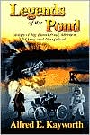 Legends of the Pond: Stories of Big Island Pond, Atkinson, Derry and Hampstead