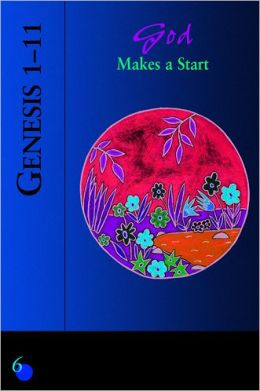 Genesis 1-11: God Makes a Start