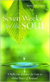 Seven Weeks for the Soul: A Reflective Journey for Lent or Other Times of Renewal