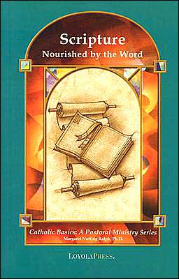 Scripture: Nourished by the Word (Catholic Basics Series)