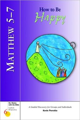 Matthew 5-7: How to Be Happy