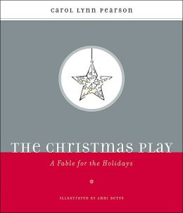 The Christmas Play: A Fable for the Holidays