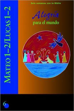 Mateo 1-2/Lucas 1-2: Alegria para el mundo