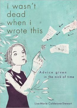 I Wasn't Dead When I Wrote This: Advice Given in the Nick of Time
