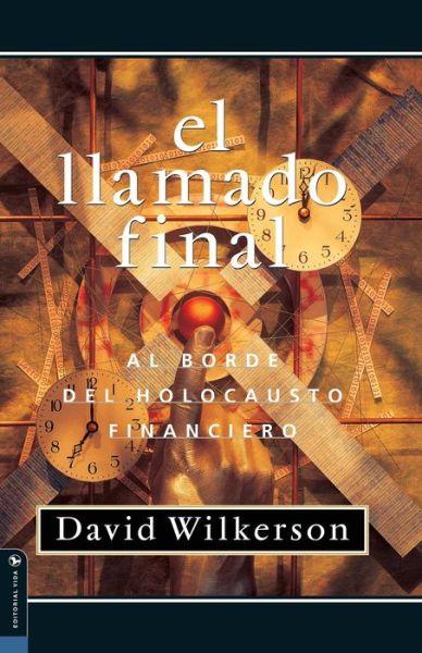 English books for downloads Llamado Final para los Estados Unidos: Al Bordo del Holocausto Financiero 9780829720051 by David Wilkerson