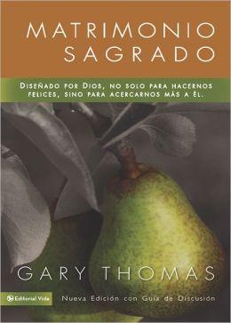 Matrimonio Sagrado, nueva edición: Y si Dios diseñó el matrimonio para santificarnos más que para hacernos felices?