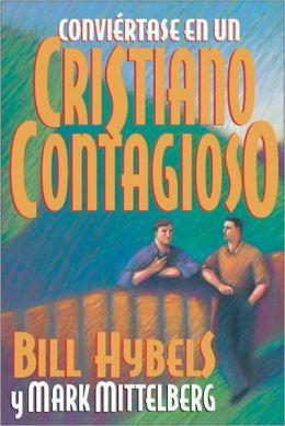 Conviertase en un Cristiano Contagioso / Becoming a Contagious Christian