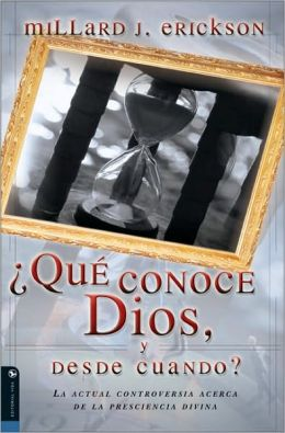 Que conoce Dios, y desde cuando? La actual controversia acerca de la presciencia divina (What Does God Know and When Does He Know It?: The Current Controversy over Divine Foreknowledge)