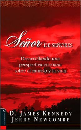 Senor de senores: Developing a Christian World-and-Life View