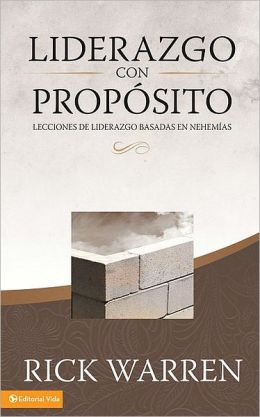 Liderazgo con Proposito (Purpose Driven Leadership: Lesson on Leadership from Nehemiah)