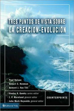 Tres Puntos de Vista Sobre La Creacion y La Evolucion