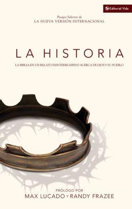 La Historia: La Biblia en un relato ininterrumpido acerca de Dios y su Pueblo
