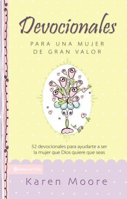 Devocionales para una mujer de gran valor: 52 Devotions on Embracing the Woman God Created You to Be