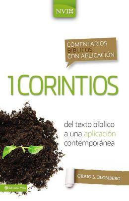 Comentario NVI 1 Corintios: Del texto biblico a una aplicacion contemporanea