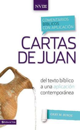 Comentario NVI Cartas de Juan: Del texto biblico a una aplicacion contemporanea