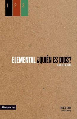 Elemental: 'Quien es Dios?, Guia del alumno