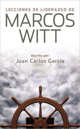 Lecciones de liderazgo de Marcos Witt